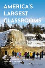 America`s Largest Classroom – What We Learn from Our National Parks