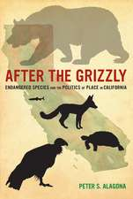 After the Grizzly – Endangered Species and the Politics of Place in California