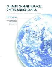 Climate Change Impacts on the United States - Overview Report: The Potential Consequences of Climate Variability and Change