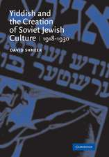 Yiddish and the Creation of Soviet Jewish Culture: 1918–1930