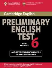 Cambridge Preliminary English Test 6 Student's Book with answers: Official Examination Papers from University of Cambridge ESOL Examinations