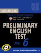 Cambridge Preliminary English Test 6 Self Study Pack (Student's Book with answers and Audio CDs (2)): Official Examination Papers from University of Cambridge ESOL Examinations