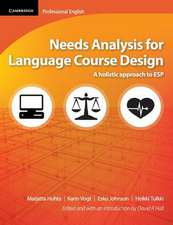 Needs Analysis for Language Course Design: A Holistic Approach to ESP