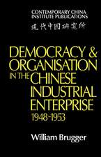 Democracy and Organisation in the Chinese Industrial Enterprise (1948–1953)