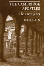 The Cambridge Apostles: The Early Years