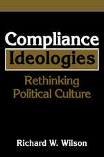 Compliance Ideologies: Rethinking Political Culture
