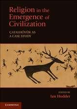 Religion in the Emergence of Civilization: Çatalhöyük as a Case Study