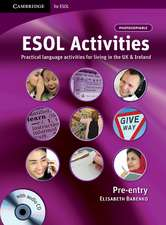 ESOL Activities Pre-entry with Audio CD: Practical Language Activities for Living in the UK and Ireland