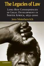The Legacies of Law: Long-Run Consequences of Legal Development in South Africa, 1652–2000