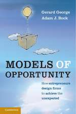 Models of Opportunity: How Entrepreneurs Design Firms to Achieve the Unexpected