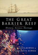 The Great Barrier Reef: History, Science, Heritage