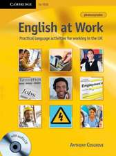 English at Work with Audio CD: Practical Language Activities for Working in the UK