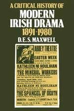 A Critical History of Modern Irish Drama 1891–1980