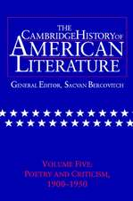 The Cambridge History of American Literature: Volume 5, Poetry and Criticism, 1900–1950