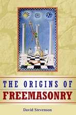 The Origins of Freemasonry: Scotland's Century, 1590–1710