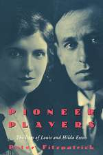 Pioneer Players: The Lives of Louis and Hilda Esson
