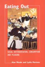 Eating Out: Social Differentiation, Consumption and Pleasure