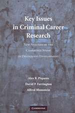 Key Issues in Criminal Career Research: New Analyses of the Cambridge Study in Delinquent Development