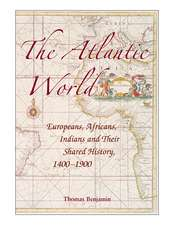 The Atlantic World: Europeans, Africans, Indians and their Shared History, 1400–1900