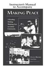 Making Peace Instructor's Manual: A Reading/Writing/Thinking Text on Global Community