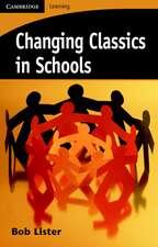 Changing Classics in Schools