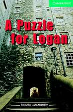 A Puzzle for Logan Level 3 Lower Intermediate Book with Audio CDs (2) Pack [With CD]:  Level 5 Upper Intermediate [With 2 CDs]