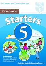 Cambridge Young Learners English Tests Starters 5 Student's Book: Examination Papers from the University of Cambridge ESOL Examinations