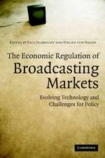 The Economic Regulation of Broadcasting Markets: Evolving Technology and Challenges for Policy