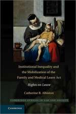 Institutional Inequality and the Mobilization of the Family and Medical Leave Act: Rights on Leave