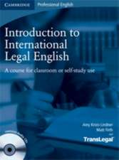 Introduction to International Legal English Student's Book with Audio CDs (2): A Course for Classroom or Self-Study Use, B1 Intermediate - B2 High Intermediate