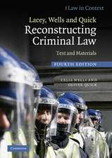 Lacey, Wells and Quick Reconstructing Criminal Law: Text and Materials