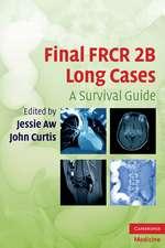 Final FRCR 2B Long Cases: A Survival Guide