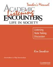 Academic Listening Encounters: Life in Society Teacher's Manual: Listening, Note Taking, and Discussion