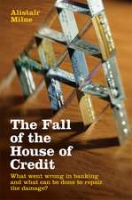 The Fall of the House of Credit: What Went Wrong in Banking and What Can Be Done to Repair the Damage?