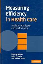 Measuring Efficiency in Health Care: Analytic Techniques and Health Policy