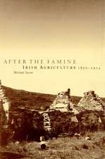 After the Famine: Irish Agriculture, 1850–1914