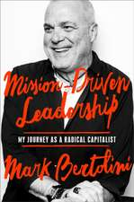 Mission-Driven Leadership: My Journey as a Radical Capitalist