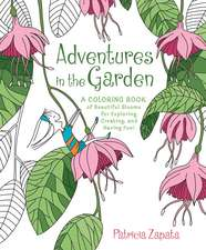 Adventures in the Garden: A Coloring Book