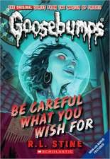 Be Careful What You Wish for (Classic Goosebumps #7)