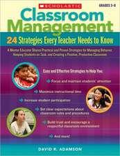 Classroom Management, Grades 3-8:  24 Strategies Every Teacher Needs to Know