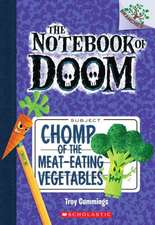 Chomp of the Meat-Eating Vegetables:  A Branches Book (the Notebook of Doom #4)