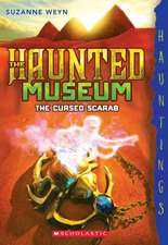 The Cursed Scarab:  A Hauntings Novel (the Haunted Museum #4)