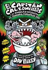 El  Capitan Calzoncillos y El Diabolico Desquite del Inodoro-Turbotron 2000:  (Spanish Language Edition of Captain Underpants and the Tyrannical Retali