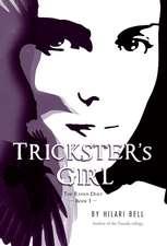 Trickster's Girl: The Raven Duet Book #1