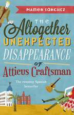 The Altogether Unexpected Disappearance of Atticus Craftsman