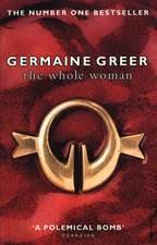 The Whole Woman. Germaine Greer:  Or 2000 Years of Upper-Class Idiots in Charge. John O'Farrell