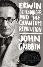 Gribbin, J: Erwin Schrodinger and the Quantum Revolution