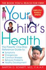 Your Child's Health:  Symptoms, Emergencies, Common Illnesses, Behavior Problems, and Healthy Deve