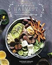 The Half Baked Harvest Cookbook