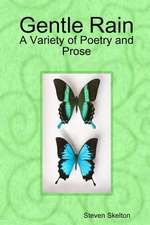 Gentle Rain:  Selections in Poetry and Prose